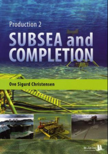 Subsea and completion av Ove Sigurd Christensen (Heftet)