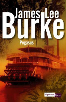 Pegasus av James Lee Burke (Innbundet)