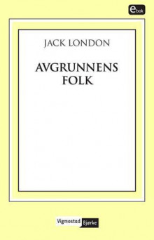 Avgrunnens folk av Jack London (Ebok)