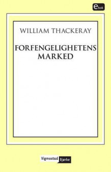 Forfengelighetens marked av William Thackeray (Ebok)