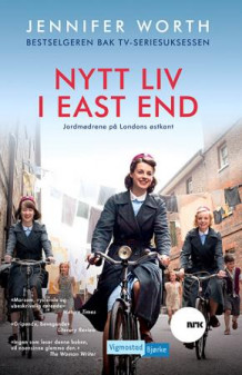 Nytt liv i East End av Jennifer Worth (Innbundet)