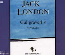 Gullgraverliv av Jack London (Lydbok-CD)