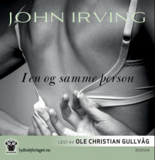 I en og samme person av John Irving (Lydbok-CD)