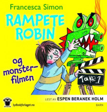 Rampete Robin og monsterfilmen av Francesca Simon (Lydbok-CD)