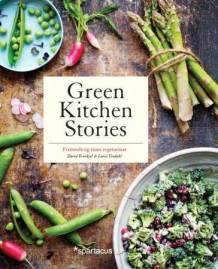 Green kitchen stories av David Frenkiel og Luise Vindahl (Innbundet)