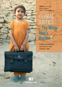 Global justice - the white man's burden? (Innbundet)