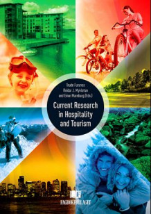 Current research in hospitality and tourism av Trude Furunes, Reidar J. Mykletun og Einar Marnburg (Heftet)