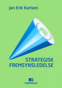 Strategisk fremsynsledelse av Jan Erik Karlsen (Heftet)