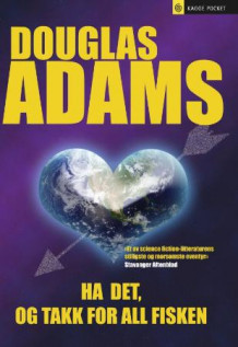 Ha det, og takk for all fisken av Douglas Adams (Heftet)