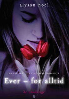 Ever - for alltid av Alyson Noël (Ebok)