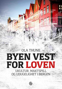 Byen vest for loven av Ola Thune (Innbundet)