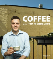 Coffee with Tim Wendelboe av Tim Wendelboe (Innbundet)