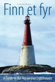 Finn et fyr = A guide to the Norwegian lighthouses av Eli Johanne Ellingsve (Innbundet)