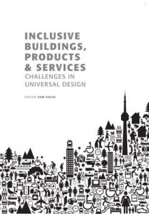 Inclusive buildings, products & services av Tom Vavik (Heftet)