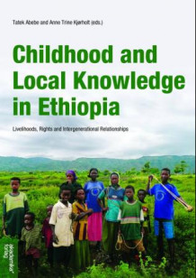 Childhood and local knowledge in Ethiopia (Heftet)