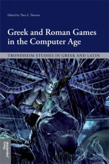 Greek and Roman games in the computer age (Heftet)