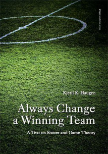 Always change a winning team av Kjetil K. Haugen (Heftet)