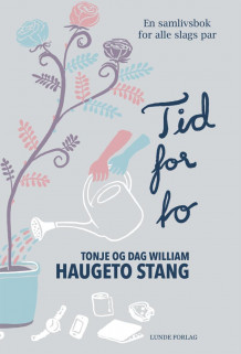 Tid for to av Tonje Haugeto Stang og Dag William Haugeto Stang (Innbundet)