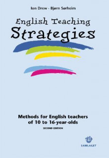 English teaching strategies av Ion Drew og Bjørn Sørheim (Heftet)