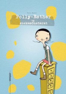 Polly-Esther og ønskemonsteret av Tiril Valeur (Innbundet)