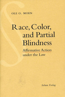 Race, color and partial blindness av Ole O. Moen (Heftet)
