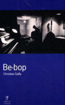 Be-bop av Christian Gailly (Innbundet)