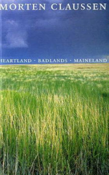Heartland ; Badlands ; Maineland av Morten Claussen (Heftet)