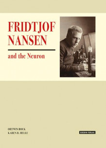 Fridtjof Nansen and the Neuron av Ortwin Bock og Karen B. Helle (Innbundet)