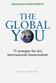 The global you av Susan Bloch og Philip Whitely (Innbundet)