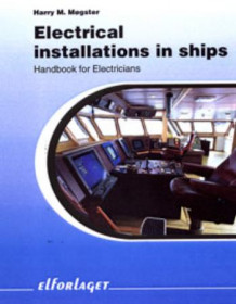 Electrical installations in ships av Harry M. Møgster (Heftet)