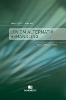 Lov om alternativ behandling av Anne Kjersti Befring (Innbundet)