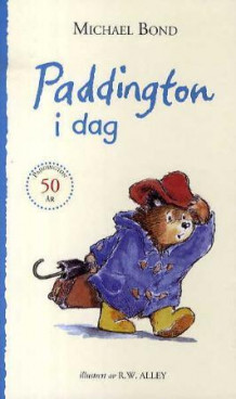 Paddington i dag av Michael Bond (Innbundet)