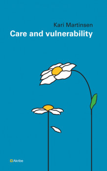 Care and vulnerability av Kari Martinsen (Heftet)