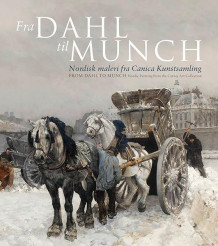 Fra Dahl til Munch = From Dahl to Munch (Innbundet)