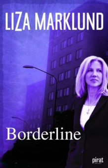 Borderline av Liza Marklund (Ebok)