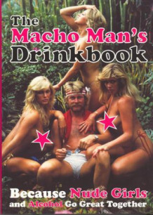 The macho man's drinkbook (Heftet)