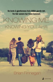 Knowing me, knowing you, aha av Brian Finnegan (Ebok)