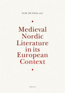 Medieval Nordic literature in its European context (Innbundet)