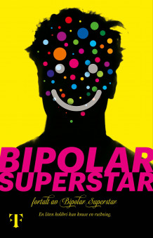 Bipolar Superstar (Ebok)