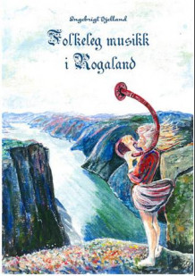 Folkeleg musikk i Rogaland = Folk music in Rogaland : hymns, chorales, ballads, bridal marches and dances : arranged for solo voice, choir, organ, piano and different instruments av Ingebrigt Bjelland (Innbundet)